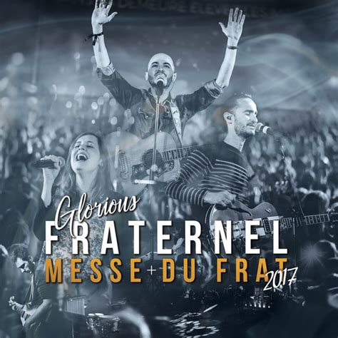 Messe du frat (Fraternel 2017) by Glorious on Spotify